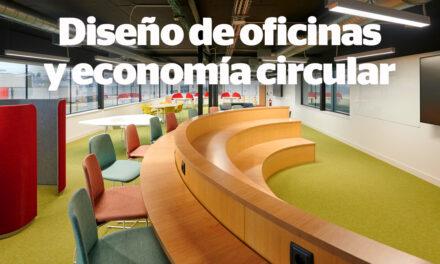 La transformación de la oficina aconseja trabajar con criterios de economía circular